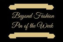 BEYOND FASHION / The Beyond Fashion board is dedicated to the magnificent pins that touch us in some way that are not fashion related.  This board is not to include fashion of any kind -- no couture gowns, handbags, jewelry, makeup, shoes, or fashion models on this board please. The current winner selects the new winning pin for the coming week. Each Beyond Fashion Pin is posted to the board by the end of the day on Sundays. Congratulations to all our winners! Enjoy!