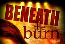 Beneath the Burn / Romantic Suspense  Content warning: Contains nonconsensual and consensual sex, strong language, and violence. Age 18+ only  http://www.amazon.com/dp/B00E9G5GZA
