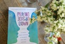 Praying Upside Down / Blog posts, articles and inspiration related to my book www.prayingupsidedown.com