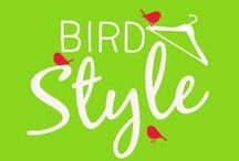 Bird Style / Our busy birds bring you the latest styling tips, and tricks, to help solve your wardrobe dilemma's one day at a time.  / by birdsnest