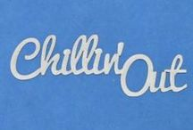CHILLIN OUT TIME / We all need time to just chill, relax, take a deep breath and just zone out.