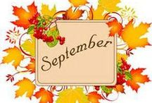 SEPTEMBER-MY BIRTH MONTH / by Agnes Krause