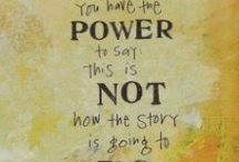 Quotes/Inspiration / by Cathy Boyd