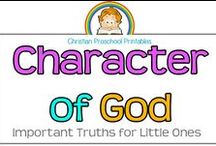 Character of God / Printable Resources for teaching the attributes of God.