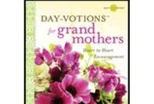 Books - Day-votions for Grandmothers / Day-votions for Grandmothers by Rebecca Barlow Jordan - Christian devotional book from my Day-votions series with excerpts, and extras about the book