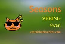 "SEASONS: #Spring fever / ""It's spring fever.  That is what the name of it is.  And when you've got it, you want - oh, you don't quite know what it is you do want, but it just fairly makes your heart ache, you want it so!"" ~Mark Twain ~"
