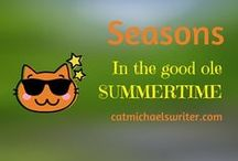 "SEASONS: Good ole #Summertime! / ""Summertime is always the best of what might be."" ― Charles Bowden"