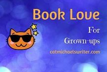 Book Love for Grown Ups / How many ways to love all things books and book-related?  Lots and lots and lots!