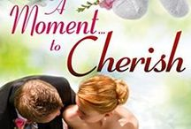 A Moment to Cherish ~ #4 / Whistle Stop is abuzz...the mayoral election is just weeks away... Candidate Mason Noble has a vested interest in fast-tracking the town's revitalization project. But the votes he'd counted on are drying up because his engagement to Bella Nez ended abruptly. The local grapevine is humming with rumors, but only he and Bella know the truth. And they aren't talking!