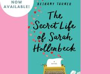 The Secret Life of Sarah Hollenbeck / THE SECRET LIFE OF SARAH HOLLENBECK by Bethany Turner, published by Revell Books. Coming October 3, 2017. Pre-order now available! https://www.amazon.com/dp/0800727665