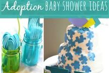 Adoption Party Ideas / Whether a shower before your adoption, or a celebration for your child's adoption finalization here are some fun ideas.
