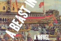 "A Beast in Venice / My novel, ""A Beast in Venice,"" is a horror/thriller set in Venice."