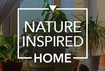 Nature Inspired Home / Breathe in life with these tricks that will bring the feel of nature inside your home. #NatureInspiredHome