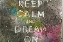 ***keep calm and...***