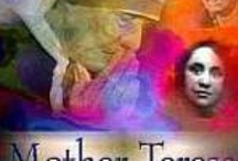 """Blessed Mother Teresa / """"By blood, I am Albanian. By citizenship, an Indian. By faith, I am a Catholic nun. As to my calling, I belong to the world. As to my heart, I belong entirely to the Heart of Jesus She died in 1997 and was beatified in 2003 / by Judy Howard Christopoulos"""