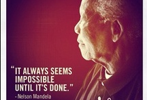 "Quotes, quips & quirks / ""It always seems impossible until its done"" Nelson Mandela ~ RIP 1918 - 2013"