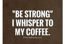 Coffee Talk / Coffee...need we say more!