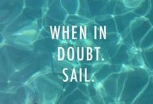 〜 Wise words 〜 / Quotes and sayings about sailing and boating