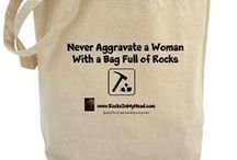 Schist happens / Never Aggravate A Woman With a Bag Full of Rocks