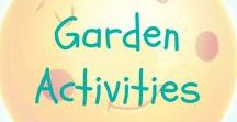 Garden Activities / Gardening arts, crafts, sensory play and activity ideas for babies, toddlers and preschoolers.