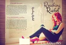 Reaching Rachel (Living Again #2) / The gut-wrenching story of Rachel Dawson, Kayley's friend from Living Again, and the long lost love of her life, Devin.