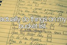 Bucket list / Places I would love to go to or things I would love to do!