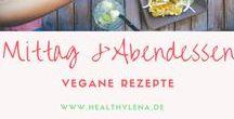 Mittag & Abendessen || vegane Rezepte / Auf der Suche nach alltagtauglichen und schnellen Rezepten für eine vollwertige Mahlzeit? Mit diesen veganen Rezepten für Mittagessen und Abendessen machst du garantiert nichts verkehrt!