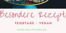 Besondere Rezepte - Feiertage || Vegan / Du möchtest deine Lieben ganz besonders kulinarisch verwöhnen? Diese veganen Rezepten eignen sich speziell für besondere Anlässe, Feiertage wie Weihnachten & Ostern oder einfach nur so zwischendurch!