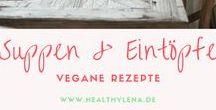 Suppen || vegane Rezepte / Manchmal ist eine heiße Suppe oder ein Eintopf das Einzige das hilft! Diese gesunden und veganen Suppenrezepte sorgen für den echten Wohlfühl-Moment.