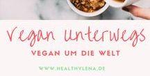 Vegan Unterwegs || Events / Du möchtest dich auch unterwegs oder auf Reisen vegan ernähren? Kein Problem! Hier erfährst du tolle Event-Tipps und mehr!