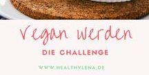 """Vegan werden - Die Challenge / Du willst gerne was ändern, weißt aber nicht genau wie? Sei dabei bei meiner """"Vegan leben""""-Challenge. Integriere schrittweise - und ohne viel Aufwand - immer mehr vegane Mahlzeiten in deinen Alltag! Mit diesen köstlichen Rezepten lässt du es dir so richtig schmecken. #veganmithealthylena"""