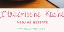Italienische Küche - vegan / Italienische Rezepte, die komplett vegan sind. Lecker, gesund und einfach!