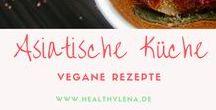 Asiatische Küche - vegan / Asiatische Rezepte, die komplett vegan sind. Lecker und einfach kochen! Vegan & asiatisch kochen. #asia #healthy #veganfood #gesund #asien