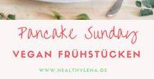 Pancake Sunday - Vegan frühstücken / Lust auf Pancakes? Hier findest du leckere vegane Pancake Rezepte! Nicht nur zum Frühstücken.