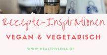 Foodblogger Rezepte-Inspirationen - vegan & vegetarisch / Hier findest du vegane und vegetarische Rezepte-Inspirationen oder solche Rezepte, die sich leicht veganisieren lassen.