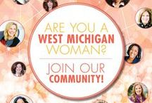 West Michigan Woman eNews / Sign up to receive our weekly eNews: http://westmichiganwoman.com/enewsletter