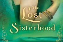 The Lost Sisterhood / Sweeping from England to North Africa to Greece and the ruins of ancient Troy, and navigating between present and past, The Lost Sisterhood is a breathtaking, passionate adventure of two women on parallel journeys, separated by time, who must fight to keep the lives and legacy of the Amazons from being lost forever.