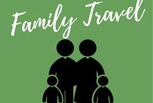 Family Travel / traveling with the family - how to make it great