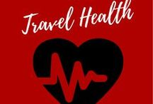 Travel Health / Tips on how to stay healthy when traveling
