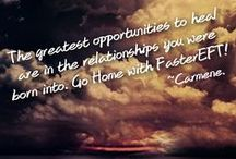 FasterEFT Relationships / Go Home! The greatest opportunities to heal are with the relationships you were born into. ~Carmene.