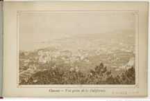 Cannes in the 19th Century / Photography from the city of Cannes, France