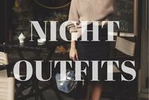 OUTFIT IDEAS: Night