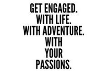 Get Engaged / Get engaged. With life. With adventure. With your passions.