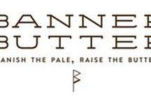 BANNER BUTTER   Est. 2014 / 'Banish The Pale, Raise The Butter'