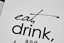 EAT, DRINK AND BE MERRY / by Kathy Sullins