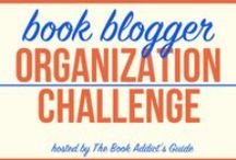 Book Blogger Organization Challenge / A Pinterest board geared toward improving your blog and getting organized. Want to add pins of your own? Just let me know and I'll add you!