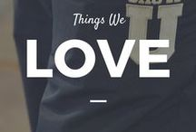 Things We Love / Products that we love to use
