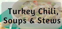 Turkey Chili, Soups & Stews / Some of the ultimate comfort foods - chili, soups, stews! - made even better with turkey.
