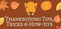 Thanksgiving Tips, Tricks & How-To's