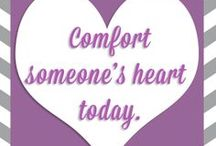 Comfort Quotes / Quotes that comfort, bring hope, and raise spirits.